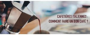 Cafetières Italiennes : comment faire un bon café ?